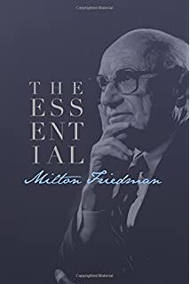 the indispensable milton friedman essays on politics and  milton friedman the essential collection