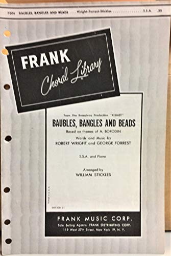 Baubles, Bangles and Beads: From the Broadway Production 'Kismet': THREE PART FEMALE'S VOICES S.S.A. (Frank Choral Library. F204)