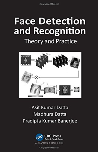 Face Detection and Recognition: Theory and Practice by Chapman and Hall/CRC