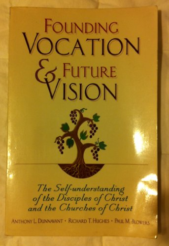Founding Vocation & Future Vision: The Self-Understanding of the Disciples of Christ and the Churches of Christ