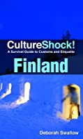 CultureShock! Finland: A Survival Guide to Customs and Etiquette Front Cover