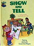 img - for Show and tell, featuring Jim Henson's Sesame Street muppets book / textbook / text book