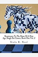 Siafa B. Neal: Renaissance to the Dawn of a New Age, Single Set Games, Book One Vol. 2 : A Qualitative Validation for the Art of Psychological Warfare (Paperback); 2015 Edition Paperback