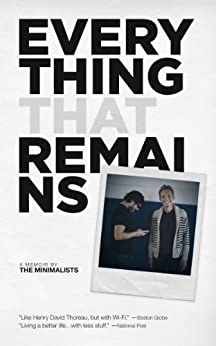 Everything That Remains: A Memoir by The Minimalists by [Millburn, Joshua Fields, Nicodemus, Ryan]
