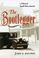 The Bootlegger: A Story of Small-Town America Paperback