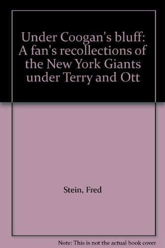 - Under Coogan's bluff: A fan's recollections of the New York Giants under Terry and Ott