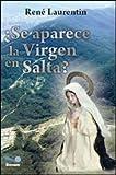 SE APARECE LA VIRGEN EN SALTA? (Spanish Edition)