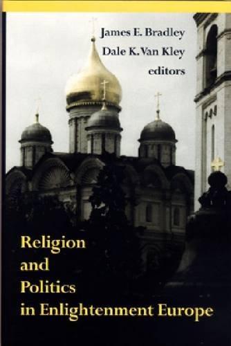 Religion and Politics in Enlightenment Europe (Erasmus Institute Books) pdf epub