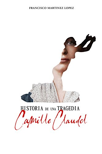 Amazon.com: HISTORIA DE UNA TRAGEDIA, CAMILLE CLAUDEL ...