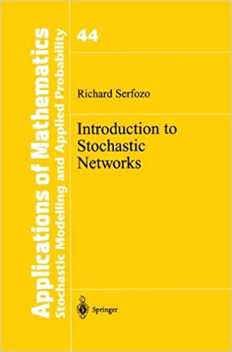 Introduction to Stochastic Networks (Stochastic Modelling and Applied Probability)