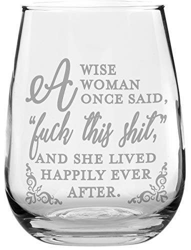 Gewurztraminer Sauvignon Blanc Wine - Funny Stemless Wine Glass - A Wise Woman Once Said. - Makes a Great Gift!