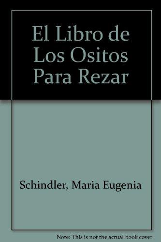 El Libro de Los Ositos Para Rezar (Spanish Edition) - Schindler, Maria Eugenia