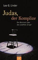 Judas, der Komplize: Die Wahrheit über den zwölften Jünger