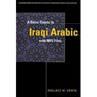A Basic Course in Iraqi Arabic (Georgetown Classics in Arabic Language and Linguisitics) (Georgetown Classics in Arabic Languages and Linguistics Series)