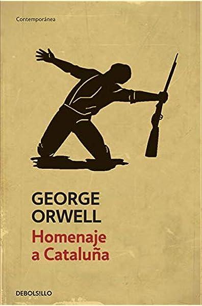 Homenaje a Cataluña (Contemporánea): Amazon.es: Orwell, George, Miguel Temprano García;: Libros