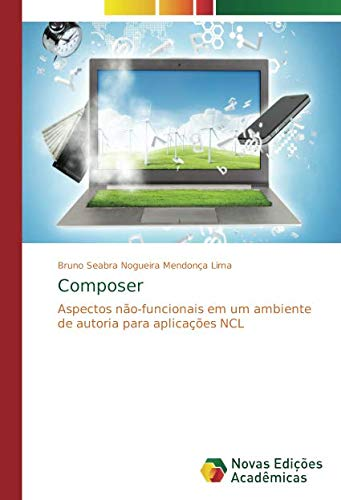 Download Composer: Aspectos não-funcionais em um ambiente de autoria para aplicações NCL (Portuguese Edition) ebook