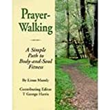 Prayer-Walking: A Simple Path to Body-and-Soul Fitness