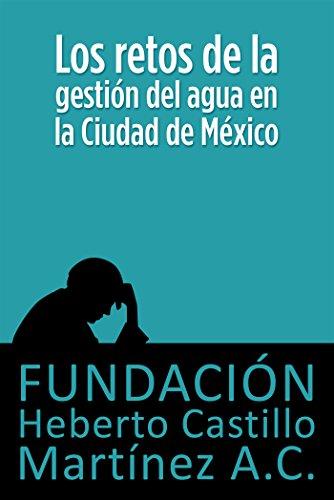 los-retos-de-la-gestion-del-agua-en-la-ciudad-de-mexico-foros-spanish-edition