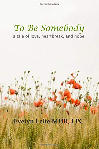 Pdf Self-Help To Be Somebody: a tale of love, heartbreak, and hope (Blood, Sex, and Tears)