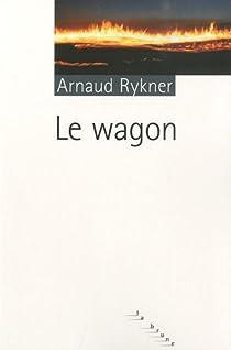 Le wagon par Rykner