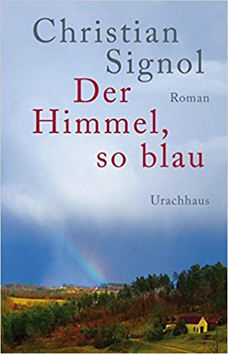 Amazon Fr Der Himmel So Blau Christian Signol Corinna