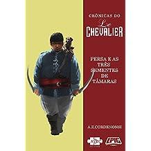 Le Chevalier: Persa e as três sementes de tâmaras (Crônicas do Le Chevalier)