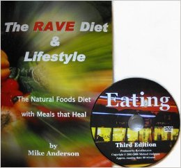 The RAVE Diet & Lifestyle - combined w/ EATING - DVD - A Whole Foods Diet that Heals - 3rd Edition Book & DVD