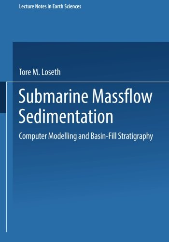 Submarine Massflow Sedimentation: Computer Modelling and Basin-Fill Stratigraphy (Lecture Notes in Earth Sciences)