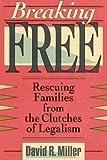 Breaking Free!, David R. Miller, 0801062888