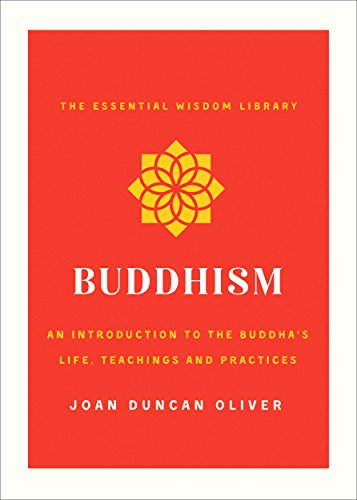 Buddhism: An Introduction to the Buddha's Life, Teachings, and Practices (The Essential Wisdom Library) (English Edition)