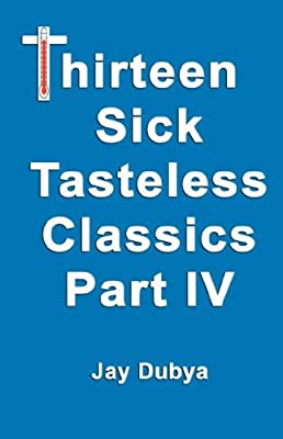Thirteen Tasteless Classics IV