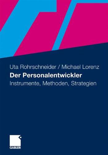 Der Personalentwickler: Instrumente, Methoden, Strategien