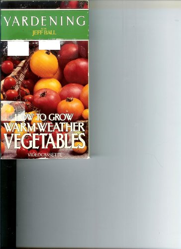 - How to Grow Warm Weather Vegetables [VHS]