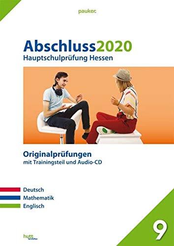 Abschluss 2020   Hauptschulprüfung Hessen  Originalprüfungen Mit Trainingsteil Für Die Fächer Deutsch Mathematik Und Englisch Sowie Audio CD Für Englisch  Pauker.