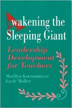 Awakening the Sleeping Giant : Leadership Development for Teachers