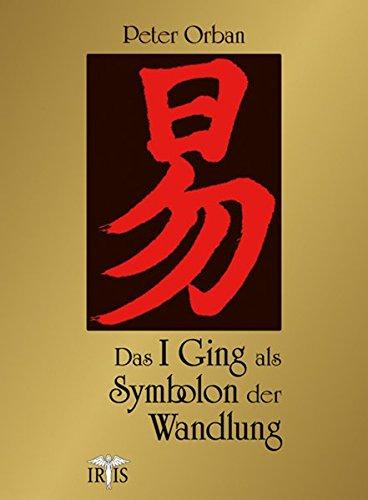 Das I Ging als Symbolon der Wandlung Sondereinband – 1. März 2010 Peter Orban Wang Ning Neue Erde 3890605494