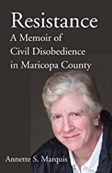 Resistance: A Memoir of Civil Disobedience in Maricopa County