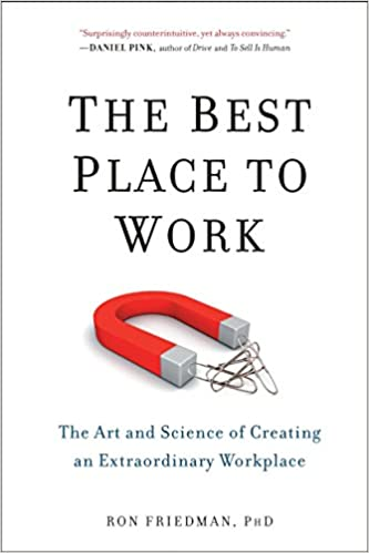 Best Place To Work: The Art and Science of Creating an ...