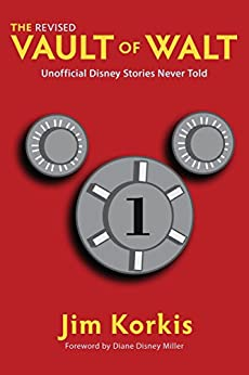 The Revised Vault of Walt: Unofficial Disney Stories Never Told (The Vault of Walt Book 1) by [Korkis, Jim]