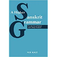 A Higher Sanskrit Grammar: For the Use of School and College Students