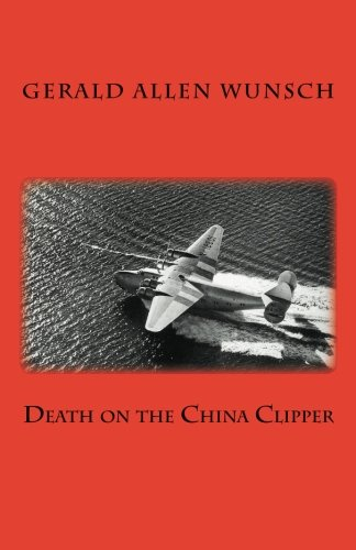 Death on the China Clipper (Boeing China Clipper)