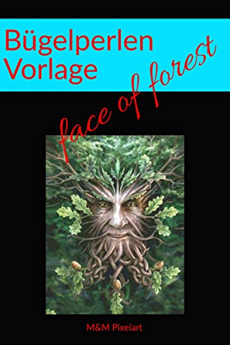 Bügelperlen Vorlage: face of forest (German Edition) (Arten Von Gesichtern)