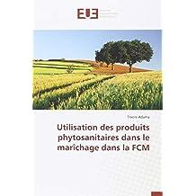Utilisation des produits phytosanitaires dans le marîchage dans la FCM