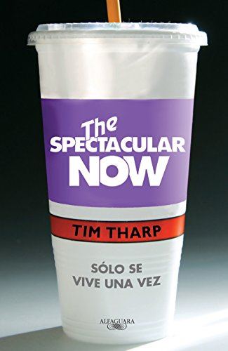 The Spectacular Now (Spanish Edition)