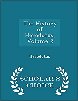 The History of Herodotus, Volume 2 - Scholar's Choice Edition