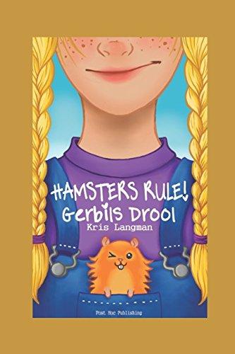 Hamsters Rule, Gerbils Drool (The Adventures of Sally Jane Hesslop)