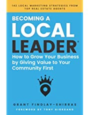 Becoming a Local Leader: How to Grow Your Business by Giving Value to Your Community First