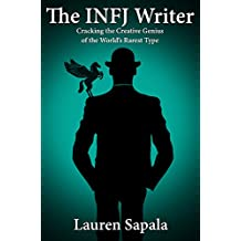 The INFJ Writer: Cracking the Creative Genius of the World's Rarest Type