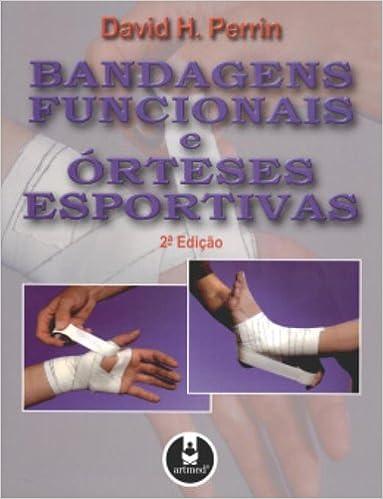 Bandagens Funcionais e Órteses Esportivas (Em Portuguese do ...