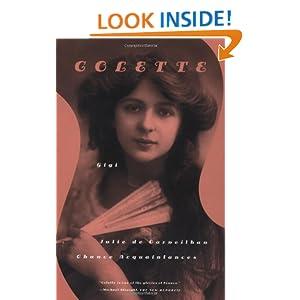Gigi, Julie de Carneilha, and Chance Acquaintances: Three Short Novels Colette, Roger Senhouse, Patrick Leigh Fermor and Judith Thurman